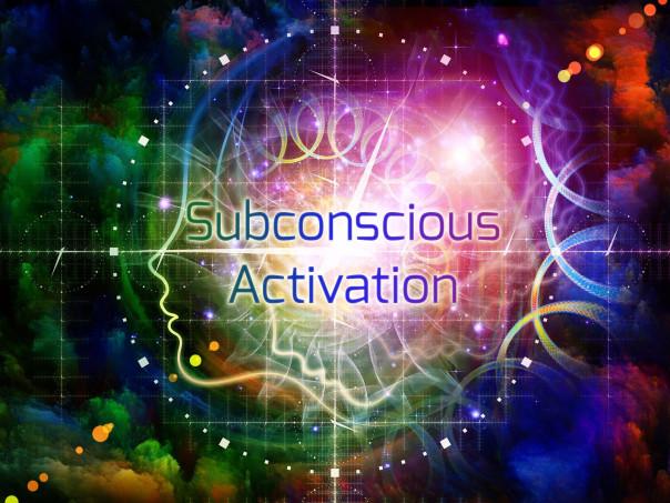Subconscious Activation