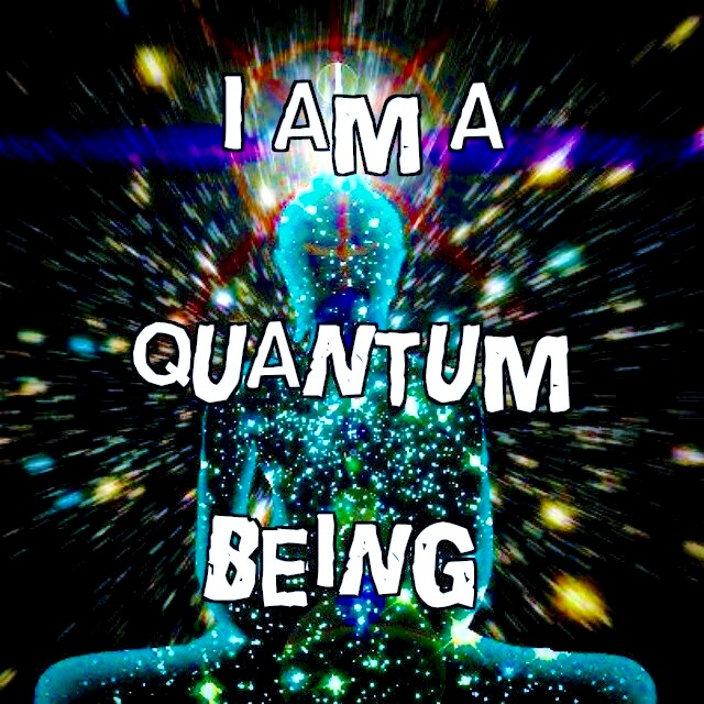 I am a quantum being