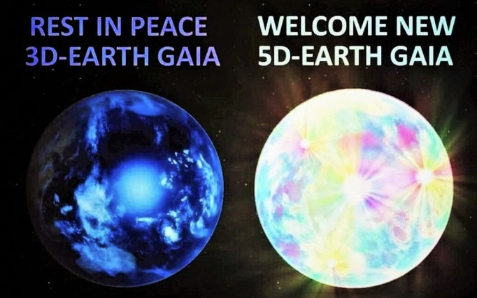 Rest in peace 3D Earth Gaia - Welcome new 5D Earth gaia